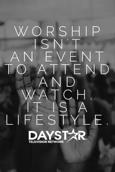 Worship isn't an event to attend and watch. It is a lifestyle. Quotes About God, Quotes To Live By, Uplifting Christian Quotes, Worship Quotes, Jesus Paid It All, Worship The Lord, Inspirational Verses, In God We Trust, Love The Lord