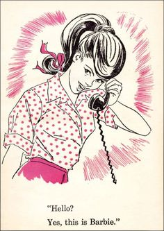"""""""Hello? Yes, this is Barbie."""" ~ ca. 1950s"""