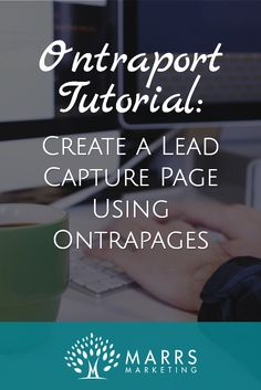 Ontraport Tutorial: Create a Lead Capture Page Using Ontrapages. Click to watch the tutorial video! via @dawnmarrs