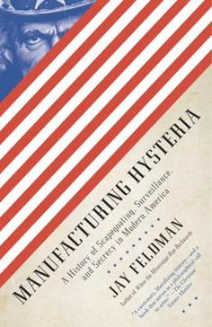 Manufacturing Hysteria by Jay Feldman, Click to Start Reading eBook, A vital, engaging, and sometimes troubling story of modern America's struggle to live up to its ideal