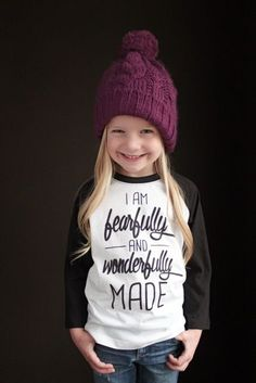 Fearfully and Wonderfully Made // I SO badly want this shirt for myself and for Sofie...Ah!!!