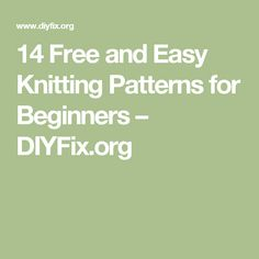 14 Free and Easy Knitting Patterns for Beginners – DIYFix.org
