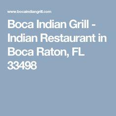 Boca Indian Grill - Indian Restaurant in Boca Raton, FL 33498 Grilling, Restaurant, Indian, Vegan, Food, Crickets, Diner Restaurant, Essen, Meals
