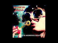 Paradise & Os Adoráveis Sedutores - Patricia Eduarda