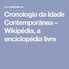 Cronologia da Idade Contemporânea – Wikipédia, a enciclopédia livre