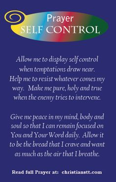 Prayer: for Self Control Psalm 119:11 Your word I have hidden in my heart, that I might not sin against You.