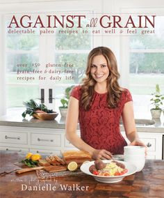 Against All Grain: reseña, receta y SORTEO
