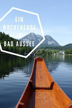 Kurzurlaub in Bad Aussee - ein Wochenende in Bad Aussee mit Ausflügen in die Umgebung #salzkammergut #badaussee #altaussee Bad Mitterndorf, Austria, Places To Go, Wanderlust, Hiking, Camping, Explore, World, Outdoor