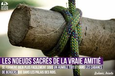 Les nœuds sacrés de la vraie amitié se forment bien plus facilement sous les humbles toits et les cabanes de bergers que dans les palais des rois.  Ludovic Arioste #citation #scout #photo