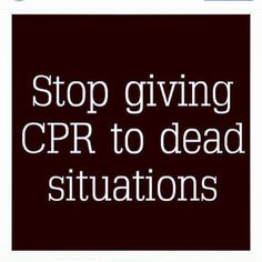 Stooooooooop, I used to do cpr but it's only good for a little bit than back to the same old bullshit. Ashes to ashes and dust to dust let that shit burn.!  I will cut u off in a heartbeat, u may call it heartless, I  call it being a realistic.! #word #boiBYE #JustMyThoughts #FoodForThought #beHAPPY #letitburn #cpr #stop