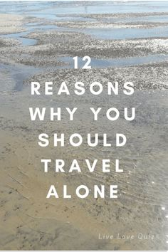 12 Reasons Why You Should Travel Alone