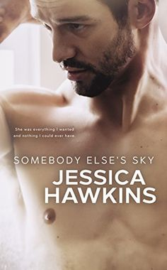 Somebody Else's Sky 5/22/17 Jessica Hawkins (Something in the Way Book 2)