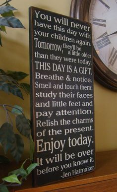 """NEW - LARGER - 18"""" X 36"""" -You Will Never Have This Day Again Mother Children Wooden Primitive Sign"""