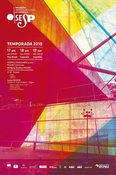 """POSTER (3 of 5) for the program OSESP for the months of June and July 2010… a tribute to MuBE and the architect responsible for its design, Paulo Mendes da Rocha. """"Besides the program, we made five brightly colored posters to publicize the weekly schedule."""" ~ EC, São Paulo http://www.ec.vc/2/trabalhos/"""