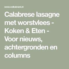 Calabrese lasagne met worstvlees - Koken & Eten - Voor nieuws, achtergronden en columns