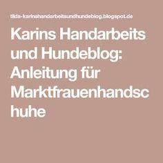 Karins Handarbeits und Hundeblog: Anleitung für Marktfrauenhandschuhe