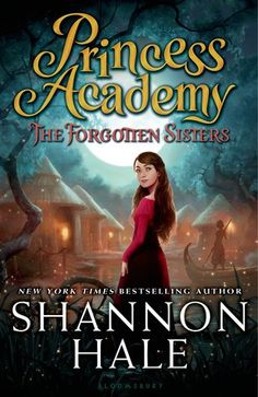 Information Goodreads: The Forgotten Sisters Series: Princess Academy #3 Source: Netgalley in exchange for an honest review Publication Date: March 3, 2015 Official Summary After a year at the king...