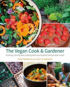 The vegan cook & gardener : growing, storing and cooking delicious healthy food all year round by Piers Warren & Ella Bee Glendining. Dinner Recipes For Kids, Healthy Dinner Recipes, Kids Meals, Delicious Recipes, Coffee Creamer Recipe, Health Benefits Of Ginger, Veggie Recipes, Fruit Recipes, Fruits And Veggies