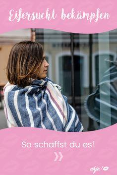 Eifersucht bekämpfen - Das sind die besten Tipps gegen deine Eifersucht!