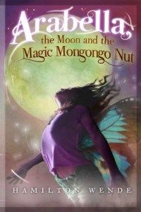 Arabella, the Moon and the Magic Mongongo Nut by Hamilton Wende Although all young readers will love this charming book, young South African readers will particularly relish it. Familiar names, places, creatures, and cultural references will resonate with readers, bringing this adventure right into their own back gardens.