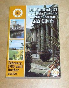 CIE DUBLIN AMCHLAR CHEANTAR ATHA CLIATH. BUS & TRAIN TIMETABLE. FEB 1980 ufn Train Timetable, Bus Coach, Dublin