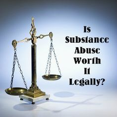 What Are The Legal Consequences Of Drug And Alcohol Abuse?