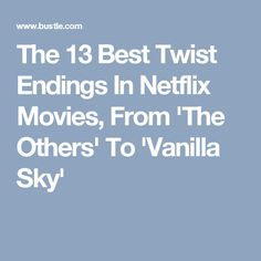 The 13 Best Twist Endings In Netflix Movies, From 'The Others' To 'Vanilla Sky'