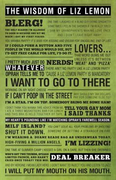 Wisdom of Liz Lemon. The best, all in one place! My favorite is the party one lol