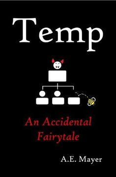 Temp: An Accidental Fairytale by A.E. Mayer. $4.99. Author: A.E. Mayer. 239 pages. Publisher: Cricket Ink (June 7, 2011)