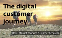 The Digital Customer Journey - how internet changes customer behaviour. First we change technology, then technology changes us. The ICT revolution makes inform… User Experience Design, Customer Experience, Customer Behaviour, Behavior, Digital Customer Journey, Functional Analysis, Mobile Project, Systems Thinking, Getting To Know You