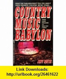 Country Music Babylon (9780312950279) Jeff Rovin , ISBN-10: 0312950276  , ISBN-13: 978-0312950279 ,  , tutorials , pdf , ebook , torrent , downloads , rapidshare , filesonic , hotfile , megaupload , fileserve
