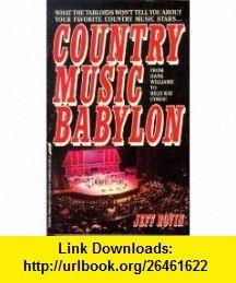 Country Music Babylon (9780312950279) Jeff Rovin , ISBN-10: 0312950276  , ISBN-13: 978-0312950279 ,  , tutorials , pdf , ebook , torrent , downloads , rapidshare , filesonic , hotfile , megaupload , fileserve
