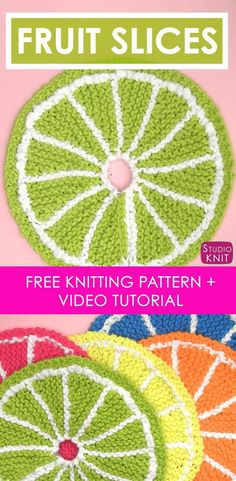 So summery and pretty! Learn How to Knit Fruit Citrus Slices with Easy Free Pattern + Knitting Video Tutorial with Studio Knit. via @StudioKnit