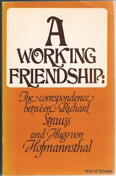 A Working Friendship: The Correspondence Between Richard Strauss And Hugo Von Hofmannsthal, Hanns Hammelmann and Ewald Osers (translators)