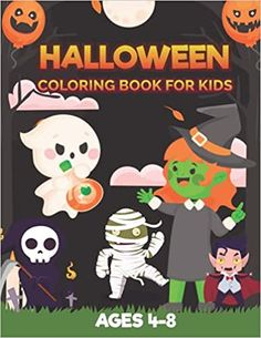 Halloween Coloring Book For Kids Ages 4-8: A Spooky Coloring Book for Creative Children   Halloween Coloring Book for Kids All Ages 2-4, 4-8, ... Elementary School (Halloween Books for Kids): House, Rana Halloween: 9798483169390: Amazon.com: Books Halloween Books For Kids, Christmas Hoodie, Halloween Coloring, Cool Hoodies, Kindle App, Creative Kids, Kids House, Elementary Schools, Coloring Books
