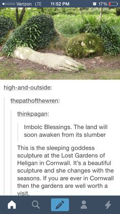 High-and-outside: thepatththewren: Imbolc Blessings. The land will soon awaken from its slumber This is the sleeping goddess sculpture at the Lost Gardens of Heligan in Cornwall. It's a beautiful sculpture and she changes With the seasons. Oh The Places You'll Go, Cool Places To Visit, Places To Travel, Travel Destinations, Lost Garden, I Want To Travel, Travel List, Adventure Is Out There, Vacation Spots