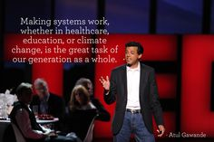 Atul Gawande at (photo by James Duncan Davidson) Ted Quotes, Ted Speakers, Social Awareness, Hospice, Ted Talks, Education Quotes, Curiosity, Climate Change, Glitters