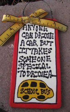 Anyone car drive a car, but it takes someone special to drive a bus. Great gift for your special school bus driver 2 x 5 Handmade in LaPorte, TX, Bus Driver Appreciation, Appreciation Message, Teacher Appreciation Week, Teacher Gifts, Teacher Presents, Bus Driver Gifts, School Bus Driver, School Buses, Craft Gifts