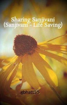 "Read ""Sharing Sanjivani (Sanjivani - Life Saving Herb) - Chapter(74)   Why must the leaders, kings or the saints  be exemplary?"" #wattpad #random"