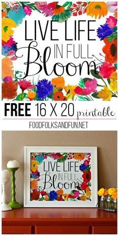 Live Life in Full Bloom FREE Printable 16 x 10! Would make a lovely DIY cards or gift as an art print.
