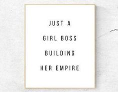 Just A Girl Boss Building Her Empire Print, Inspirational Print, Feminist Print, Office Wall Print, Boss Lady Quotes, Girl Quotes, Woman Quotes, Style Quotes, Funny Life Lessons, Motivational Quotes, Inspirational Quotes, Family Quotes, Quotations