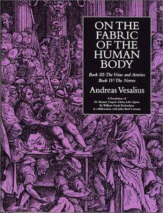 On the Fabric of the Human Body: A Translation of De Humana Corporis Fabrica Libri Septem by Andreas Vesalius