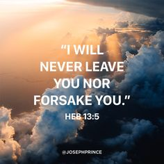 "Hebrews 13:5 (NAS) Make sure that your character is free from the love of money, being content with what you have; for He Himself has said, ""I WILL NEVER DESERT YOU, NOR WILL I EVER FORSAKE YOU,"" https://www.facebook.com/josephprince/photos/1503813266333184"
