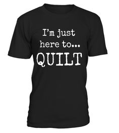 "# Cool Quilting T Shirts. Gifts for Quilters. Here to Quilt. . Special Offer, not available in shops Comes in a variety of styles and colours Buy yours now before it is too late! Secured payment via Visa / Mastercard / Amex / PayPal How to place an order Choose the model from the drop-down menu Click on ""Buy it now"" Choose the size and the quantity Add your delivery address and bank details And that's it! Tags: Gifts shirts for quilting queens, sewing seamstress, dressmaker, patchwork…"