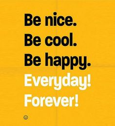 be cool be happy