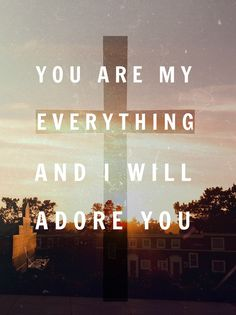 i will adore you.