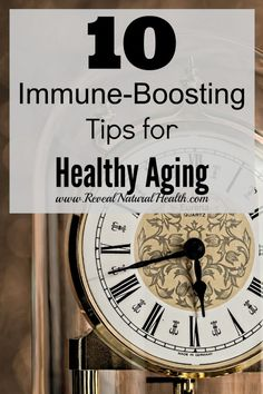 With environmental hazards all around us, here are 10 immune-boosting tips to promote healthy aging.