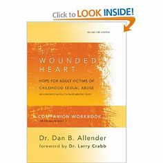 The Wounded Heart Workbook: A Companion Workbook for Personal or Group Use: Dan B. Allender: 9781600063084: Amazon.com: Books
