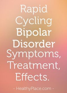 Learn about rapid cycling bipolar. Discover why rapid cycling bipolar disorder can be harder to treat than other types.   www.HealthyPlace.com/?utm_content=bufferbbd95&utm_medium=social&utm_source=pinterest.com&utm_campaign=buffer www.pinterest.com/mentallyinteresting/living-with-bipolar-disorder?utm_content=buffer1e83a&utm_medium=social&utm_source=pinterest.com&utm_campaign=buffer