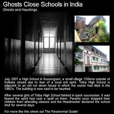 Over the years there have been incidences in India where paranormal experiences have seen schools shut down for a period of time. Head to this link for the full article: http://www.theparanormalguide.com/1/post/2012/11/fear-of-ghosts-close-schools-in-india.html